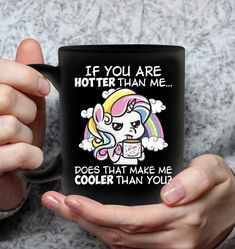If You Are Hotter Than Me Does That Unicorn Pun Mugs Hilarious Mug Sassy Mugs Funny Mug For Women Funny Coffee Mugs, Funny Mugs, Unicorn Puns, Unicorn Coffee Mug, Figure Me Out, Funny Phone Cases, Cool Gifts For Women, Cool Mugs, Funny Messages