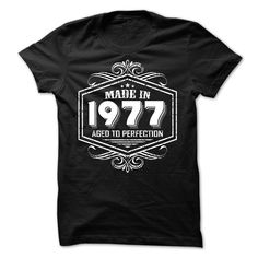 Made in 1977 Aged to Perfection T-Shirts, Hoodies. BUY IT NOW ==► Funny Tee Shirts