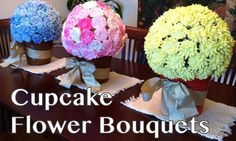 Cupcake Flower Bouquets - Anh Hoang - You Tube