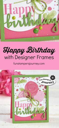 Happy Birthday handmade card with Fun Stampers Journey Designer Frames Die Set | birthday card ideas for girls | floral feminine handmade cards #funstampersjourney