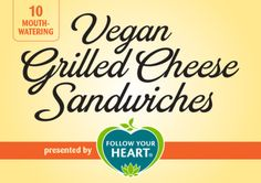 10 Vegan Grilled Cheese Sandwich Recipes! #MyVeganJournal