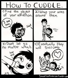 How to cuddle DIY http://sarahcandersen.com/