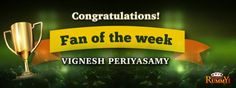 "Congratulations ""Vignesh Periyasamy"" you are our fan of the week winner!  For more details about the offers check the link below: https://www.classicrummy.com/social-rummy-games-online?link_name=CR-12"