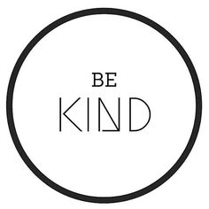 KIND • be kind to yourself and others ✌️