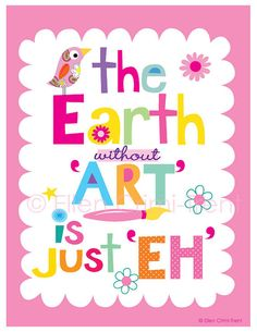 art typography print the Earth without art is by EllenCrimiTrent