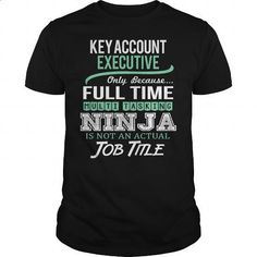 Awesome Tee For Key Account Executive - customized shirts #fitted shirts #crew neck sweatshirt