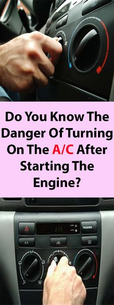 Do You Know The Danger Of Turning On The A/C After Starting The Engine? http://www.feelinglively.com/do-you-know-the-danger-of-turning-on-the-ac-after-starting-the-engine/