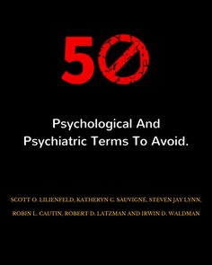 Fifty Psychological And Psychiatric Terms To Avoid. A List of Inaccurate, Misleading, Misused, Ambiguous, and Logically Confused Words and Phrases. Psychology Terms, Psychology Resources, Psychology Student, Robert D, Psychopath, Learning, Words, Confused, Students