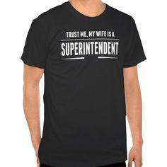 My Wife Is A Superintendent Tee T Shirt, Hoodie Sweatshirt