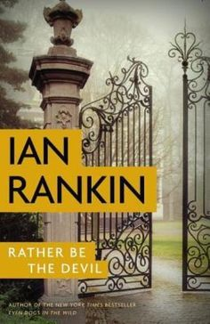Rather Be The Devil by Ian Rankin (January 2017)