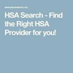 HSA Search - Find the Right HSA Provider for you!