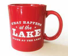 Red What happens at the lake stays at the lake Coffee Mug