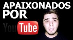 Apaixonados por Youtube | Tudo É Relativo #26