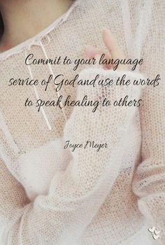 ❤❤❤ Commit to your language service of God and use the words to speak healing to others. Encouragement Quotes, Faith Quotes, Bible Quotes, Bible Verses, Biblical Quotes, Joyce Meyer Quotes, God Loves Me, Jesus Loves, Lord And Savior