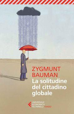 La solitudine del cittadino globale  è un libro di Zygmunt Bauman pubblicato da Feltrinelli  nella collana Universale economica. Saggi: acquista su IBS a 8.50€!