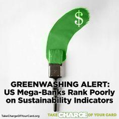 Greenwashing Alert! US Mega-Banks Rank Poorly On Sustainability Indicators. Read Here: http://blog.greenamerica.org/2013/12/05/greenwashing-alert-us-mega-banks-rank-poorly-on-sustainability-indicators
