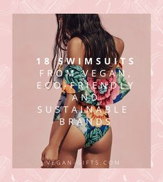 18 Swimsuits From Vegan, Eco-Friendly and Sustainable Swimwear Brands