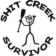 I'm A Shit Creek Survivor Stick Man Fuck It Vinyl Decal Sticker BallzBeatz . Funny Decals, Vinyl Decals, Car Decals, Silhouette Cameo Projects, Silhouette Design, Fishing Quotes, Vinyl Designs, Shirt Designs, Tattoo Designs