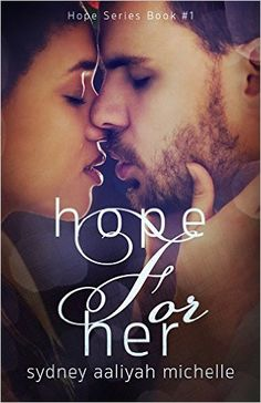 Hope for Her (Hope Series Book #1) - Kindle edition by Sydney Aaliyah Michelle, Jenny Sims, Ashley Blevins. Literature & Fiction Kindle eBooks @ Amazon.com.