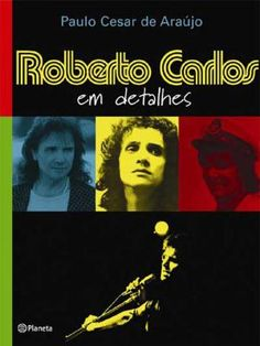 Biografia de Roberto Carlos, escrita por Paulo César de Araújo, foi proibida pela justiça após ação movida pelo cantor.