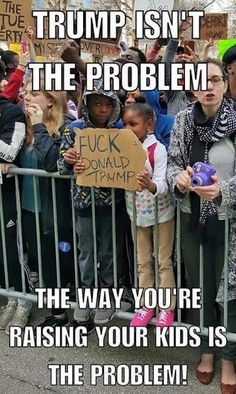 Truth! Why are you teaching them hate at such a young age? This is total ignorance and how people like Obama and Hillary get voted in office........ Trash!!