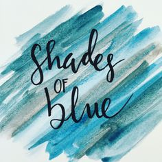 #Shadesofblue #Blue #Watercolor #Handlettering #Lettering #Handwritten #Writemesomeletters