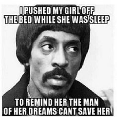but none the less Funny Ike Turner Memes Funny Girl Meme, Funny Memes About Girls, The Funny, Funny Jokes, Funny Shit, Funny Stuff, Funny Things, Crazy Funny, Stupid Memes