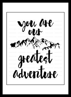 Lovely gift for girlfriend/boyfriend. Wall Art – You Are Our Greatest Adventure, Printable Art – a unique product by SimplyGraphicStore via en.DaWanda.com #love #couple