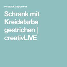 Schrank mit Kreidefarbe gestrichen | creativLIVE
