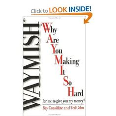 WAYMISH--a must read for anyone who cares about customer service--true stories about how people won (or lost) business just by listening (or failing to listen) to their customers