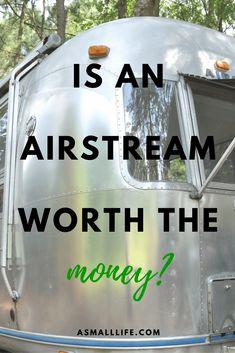 Is an Airstream Worth the Money? | asmalllife.com