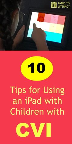 10 tips for using an iPad with children with CVI (Cortical Visual Impairment)