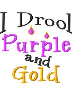 I Drool Purple and Gold  Machine Embroidery Design  by jmeleigh923, $4.50