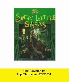 Sick Little Sagas (Tales From the Crypt) (9780874314939) Greg Farshtey, Evan Jamieson, Richard Meyer , ISBN-10: 0874314933  , ISBN-13: 978-0874314939 ,  , tutorials , pdf , ebook , torrent , downloads , rapidshare , filesonic , hotfile , megaupload , fileserve