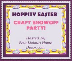 Check out lots of Easter crafts and recipes at our Easter Craft Party! sewlicioushomedecor.com