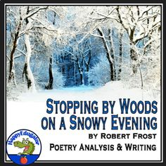 Robert Frost - Stopping by the Woods on a Snowy Evening PowerPoint. Poetry analysis for a close read of the poem and writing activity. Includes slides about the author, setting, characters, figurative language, alliteration, metaphor, end rhyme, internal rhyme, structure, meter, different interpreta... Middle School Teachers, High School Classes, Common Core Ela, Common Core Standards, Citing Text Evidence, Alliteration, Thing 1, Robert Frost, Figurative Language