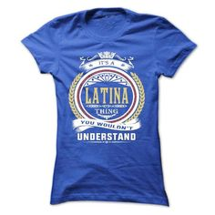 latina . its A latina Thing You Wouldnt Understand  - T - #tshirt frases #mens sweater. PURCHASE NOW => https://www.sunfrog.com/Names/latina-its-A-latina-Thing-You-Wouldnt-Understand--T-Shirt-Hoodie-Hoodies-YearName-Birthday-54353117-Ladies.html?68278