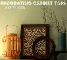 Buckley House: Decorating Cabinet Tops