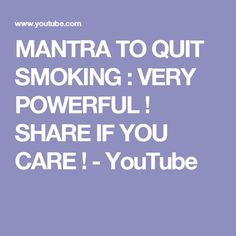 There are many smokers out there who desperately want to quit but don't quite know where to start. Smoking is expensive, smelly and hazardous to your Quit Smoking Motivation, Smoking Addiction, Stop Smoke, Mantra, Learning, Tips, Youtube, Buddhism, Inspiration