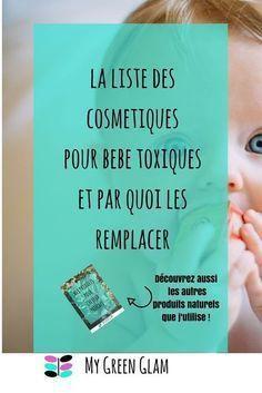 La liste des cosmetiques pour bebe toxiques et par quoi les remplacer