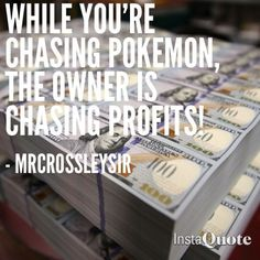 Don't get me wrong I'm not knocking anyone that enjoys playing games but I often wonder if they think about how they can monetize their passion for it. A couple businesses are using PokemonGo to direct customers to their locations, how about buying...