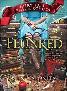 Amazon.com: Flunked (Fairy Tale Reform School) eBook: Jen Calonita: Kindle Store