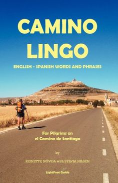 Camino Lingo - Spanish Words and Phrases for Pilgrims on el Camino de Santiago