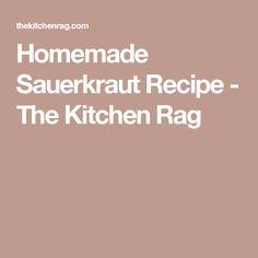 Homemade Sauerkraut Recipe - The Kitchen Rag