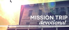 FREE: Mission Trip Devotions. Spring Break! @laurelragland @christinenicole