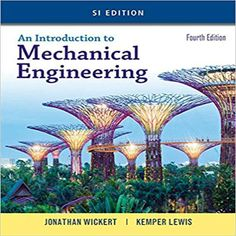 71 best books images on pinterest mechanical engineering chemical an introduction to mechanical engineering si edition 4th edition by wickert lewis solution manual 1305635752 fandeluxe Image collections