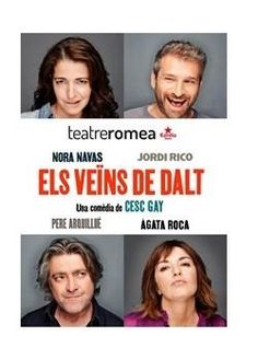 """Representació d'""""Els veïns de dalt"""", de Cesc Gay. Teatre Romea (Barcelona). Des del 19 de març fins al 17 de maig"""