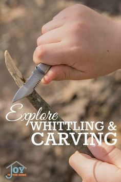 Explore Whittling & Carving - Part of the 31 Days of Exploring Free Afternoon Activities   www.joyinthehome.com
