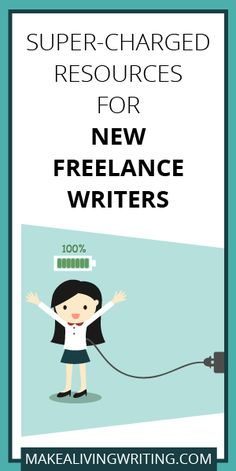 Super-Charged Resources for New Freelance Writers. Makealivingwriting.com.
