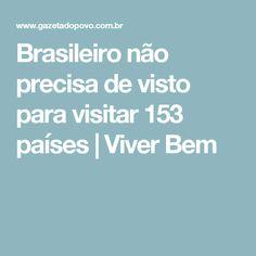 Brasileiro não precisa de visto para visitar 153 países   Viver Bem